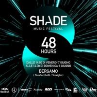 Shade Music Festival '19 / 48 Hours / Bergamo / 7 - 8 giugno