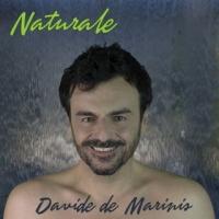 """DAVIDE de MARINIS: NATURALE arriva in radio l'inedito presentato durante la finale del programma di Rai Uno """"Ora o mai più"""""""