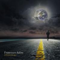 Lontano Da Qui: fuori il nuovo album di Francesco Aubry.