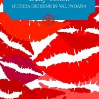 """Edizioni Leucotea annuncia l'uscita del libro di Imma Di Nardo """"Betty Tonon – Guerra dei sessi in Val Padana"""""""