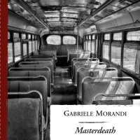 """IN LIBRERIA  """"MASTERDEATH"""", IL NUOVO THRILLER DI GABRIELE MORANDI"""