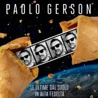 """PAOLO GERSON: """"LE ULTIME DAL SUOLO IN ALTA FEDELTÀ"""" è l'album d'esordio da solista dell' ex frontman dei Gerson, punk band milanese"""