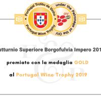 Il Gutturnio Superiore Borgofulvia Impero 2018 premiato con la medaglia Gold al Portugal Wine Trophy 2019