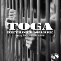 """TOGA """"DIETRO LE SBARRE"""" ft. RODOLFO MARIA GORDINI È IL NUOVO SINGOLO DELLA CARISMATICA BAND MILANESE REALIZZATO CON L'AFFERMATO TENORE LIRICO"""
