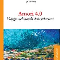 """Esce """"Amori 4.0"""", il libro che indaga le relazioni ai tempi del web"""