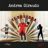 """ANDREA GIRAUDO """"LA CLESSIDRA"""" dopo il singolo """"La guarigione"""" arriva il secondo brano estatto dall'album """"Stare bene"""""""