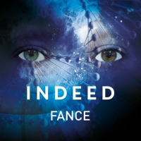 "FANCE - ""INDEED"": FUORI L'ALBUM D'ESORDIO DEL CANTAUTORE ELECTRO-NEW WAVE"