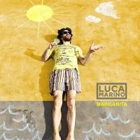 """LUCA MARINO """"MARGARITA"""" è il nuovo singolo del """"cantautore errante"""""""