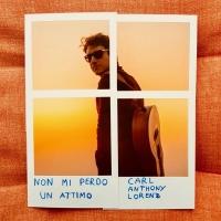 """CARL ANTHONY LORENZ: """"NON MI PERDO UN ATTIMO"""" è il nuovo brano del giovane cantautore vicentino"""