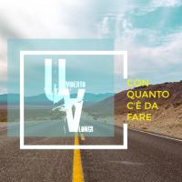 """Nuovo lavoro discografico di Umberto Alongi, in radio con il nuovo singolo """"Con quanto c'è da fare"""""""