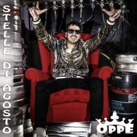 """Oppe in radio con il singolo """"Stelle di Agosto"""", già disponibile nei digital store."""