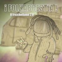 """I Folkabbestia """"Il fricchettone 2.0"""" è la rielaborazione della storica canzone """"U' frikkettone"""" a 25 anni dall'uscita del brano"""