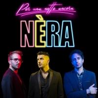 """""""Per una notte ancora"""", nei digital store il nuovo singolo dei Nèra"""