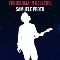 """Il vincitore del Deejay On Stage 2019 Samuele Proto in radio con il nuovo singolo """"Fukushima in galleria"""""""