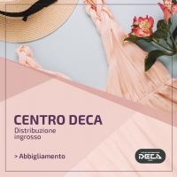 Pronto moda ingrosso Roma  - Centro Deca un punto di riferimento per tutti gli operatori del settore