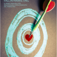 """Fall in Marketing: il primo manuale per innamorarsi perdutamente del marketing"""