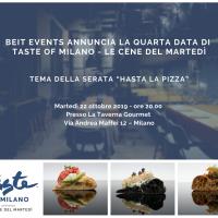 """Beit Events annuncia la quarta data di Taste of Milano - Le Cene del Martedì. Tema della serata """"Hasta La Pizza"""" @ La Taverna Gourmet"""