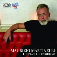 """MAURIZIO MARTINELLI E IL SUO ALBUM  """"I DETTAGLI DI UN GIORNO"""""""
