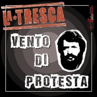 """""""Vento di protesta """" La Tresca"""