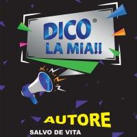 """""""DICO LA MIA"""" format/web ideato dal Management Vip/tv Salvo de Vita nuova edizione."""