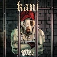 """""""Trouble"""", il disco d'esordio dei KANI è finalmente disponibile!"""