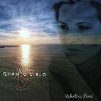 """Valentina Farci pubblica il singolo """"Quanto cielo"""""""