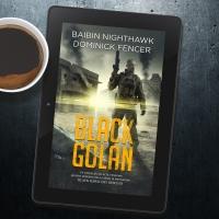 Black Golan. Un nuovo e attuale thriller ad alta tensione di Baibin Nighthawk e Dominick Fencer