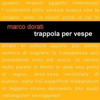 """Project Leucotea annuncia l'uscita del romanzo di Marco Dorati """"Trappola per vespe"""""""