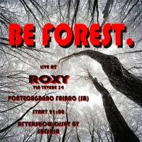 BE FOREST live al Roxy di Pontecagnano (SA)