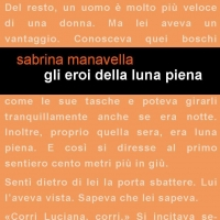 """Esce oggi """"Gli eroi della luna piena"""" di Sabrina Manavella."""