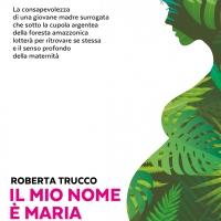 Maternità surrogata, no grazie. Il coraggio delle donne veramente libere nel libro di Roberta Trucco
