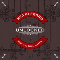Il disco d'esordio di Silvio Ferro And The Soul Mates
