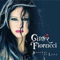 Gipsy Fiorucci in radio e in tutti i digital store con Specchi di Luce