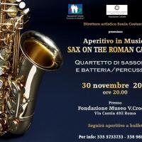 SAX ON THE ROMAN CASTLES  CONCERTO APERITIVO 30 NOVEMBRE 2019 –MUSEO CROCETTI ROMA