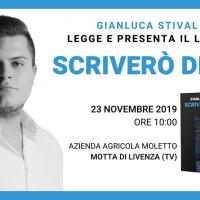 """Lo scrittore veneto Gianluca Stival legge e presenta il nuovo libro """"Scriverò di te"""" Sabato 23 novembre a Motta di Livenza (TV)"""