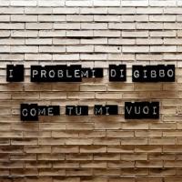 """I PROBLEMI DI GIBBO """"COME TU MI VUOI"""" è il primo singolo estratto dall'album d'esordio di prossima uscita """"Sai dirmi perché?"""""""