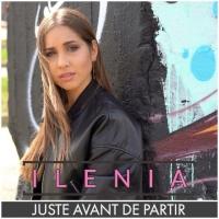 Ilenia arriva il nuovo singolo Just Avant De Partir