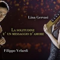 LINA GERVASI, FILIPPO VELARDI - La solitudine è un messaggio d'amore