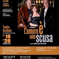 L'Amore è una scusa - Dal 15 al 26 gennaio in scena al Teatro Arciliuto di Roma