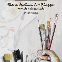Online la seconda edizione del catalogo degli artisti selezionati di Elena Gollini Art Blogger