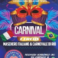 """Carnevale 2020 al Circo di Peschiera Borromeo (Milano): per l'occasione andrà in scena il 29 febbraio """"Carnival Circus - Maschere Italiane & Carnevale di Rio"""""""