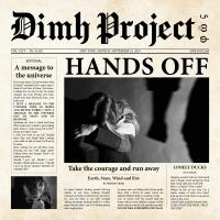 """""""Hands off"""", il nuovo disco dei DIMH Project ed il loro nuovo singolo sono finalmente disponibili!"""