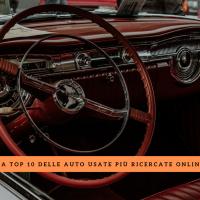 La top 10 delle auto usate più ricercate online