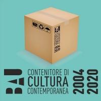BAU. Contenitore di cultura contemporanea 2004-2020