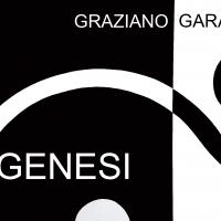 GENESI. Mostra personale di GRAZIANO GARAFFA