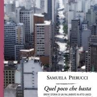 """""""QUEL POCO CHE BASTA"""", IL NUOVO LIBRO DI SAMUELA PIERUCCI DAL 17 FEBBRAIO IN LIBRERIA"""