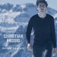 """Christian Frosio """"Anime leggere"""" in radio il singolo """"universale"""" del cantautore rock bergamasco"""