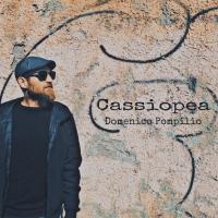 """E' uscito """"Cassiopea"""", il nuovo singolo di Domenico Pompilio"""