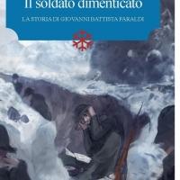 """Edizioni Leucotea annuncia l'uscita del nuovo romanzo di Claudio Restelli """"Il soldato dimenticato. La storia di Giovanni Battista Faraldi""""."""
