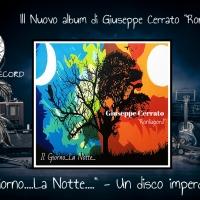 """Comunicato Stampa Album """"Il Giorno….La Notte…."""" Di Giuseppe Cerrato """"Ronliapord"""""""